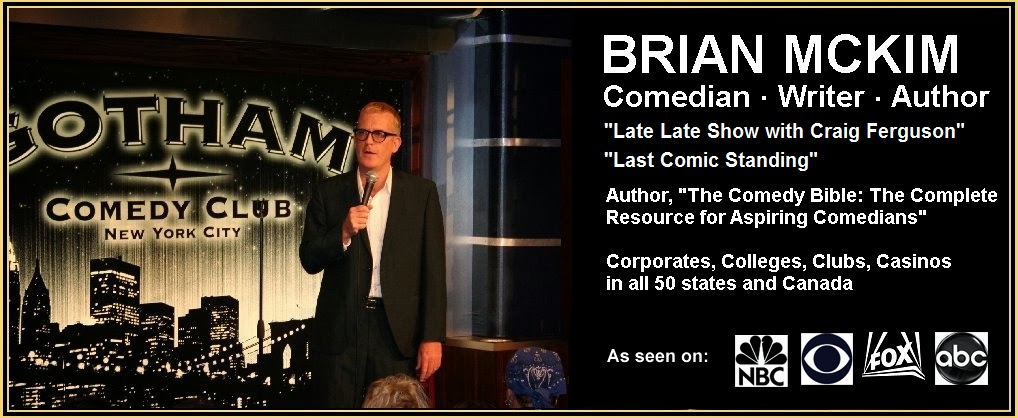 "Brian McKim Comedian As seen on CBS's ""Late Late Show with Craig Ferguson!"""
