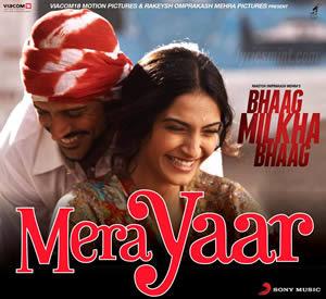 MERA YAAR LYRICS - Bhaag MIlkha Bhaag