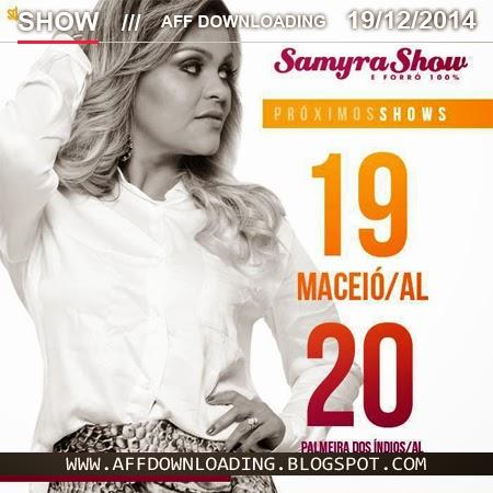 Samyra Show & Forró 100% – Maceió – AL – 19.12.2014