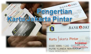 Seputar Pengertian Kartu Jakarta Pintar