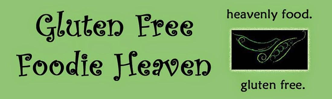 Gluten Free Foodie Heaven