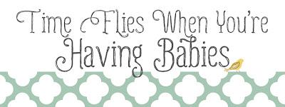 time flies when you're having babies