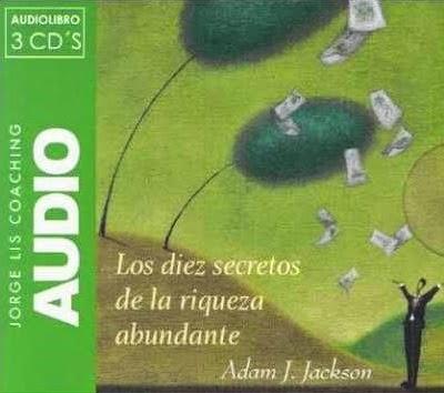 Los 10 Secretos de la Riqueza Abundante (Adam Jackson) [Poderoso Conocimiento]