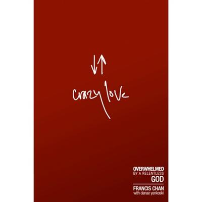 Crazy Love by Francis Chan