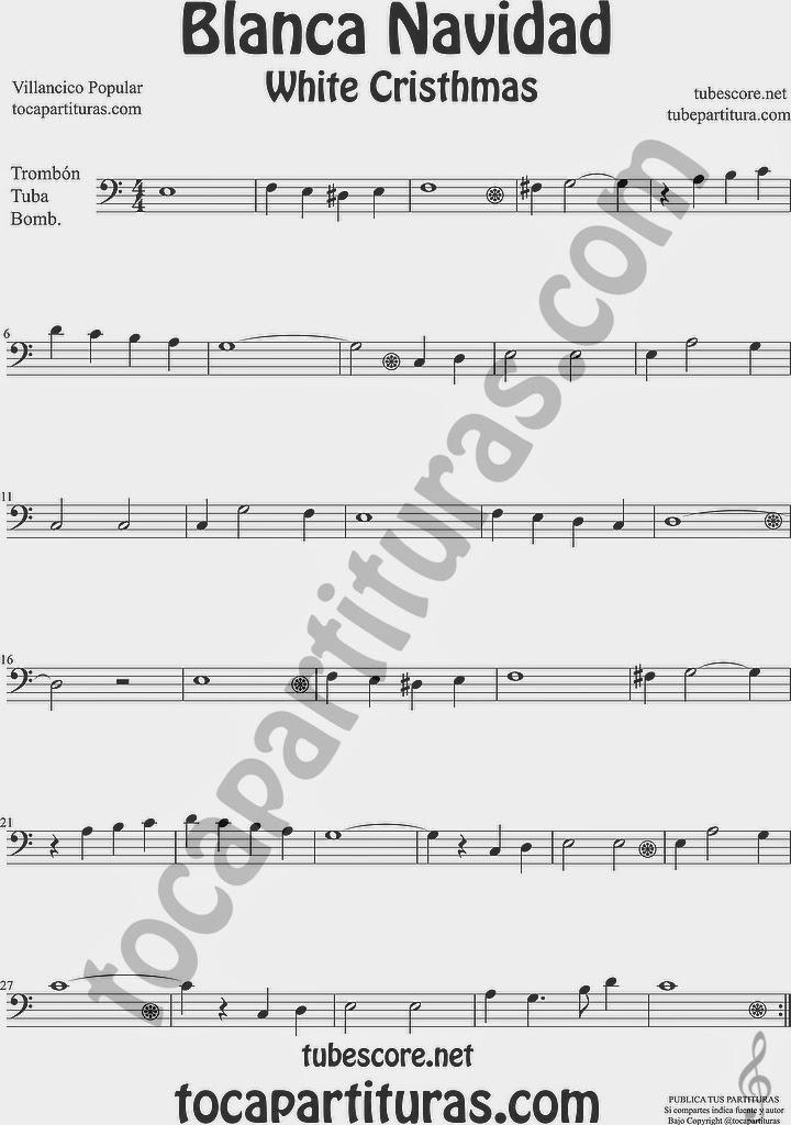 Blanca Navidad Partitura de Trombón, Tuba Elicón y Bombardino Sheet Music for Trombone, Tube, Euphonium Music Scores Villancico White Christmas Carol Song