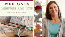 Wee Ones Seamless Knit Toys online class on Craftsy!