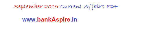 Current affairs for bank exam September 2015