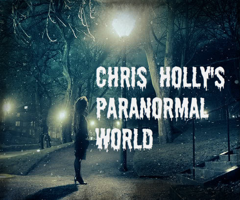CHRIS HOLLY&#39;S Paranormal World