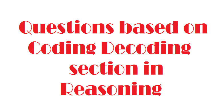 Important Coding-Decoding Questions for SSC CGL Tier-1 Exam