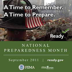 National preparedness month 2011. A time to remember, a time to prepare.