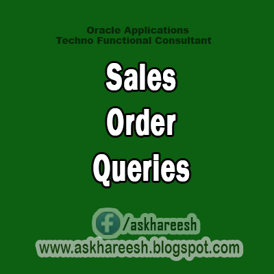 Sales Order Queries, AskHareesh blog for Oracle Apps