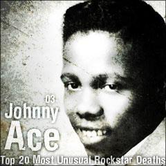 Top 20 Most Unusual Rockstar Deaths: 03. Johnny Ace