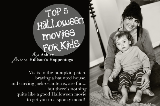 hello lovelies im ashley the blogger behind hudsons happeningsmy happy little corner of the internet where i share my musings on photography love - Kid Friendly Halloween Movie