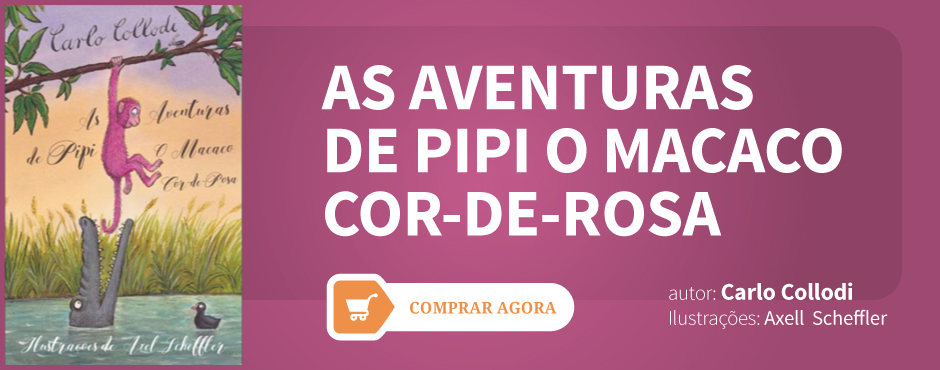 As Aventuras de Pipi O Macaco Cor-de-Rosa.