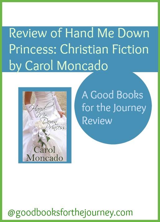 Review of Hand Me Down Princess, Christian fiction from Carol Moncado