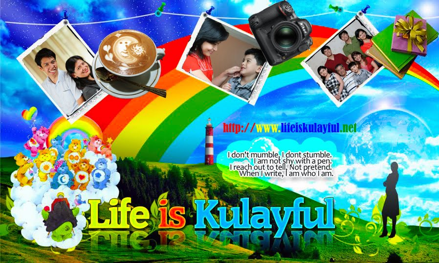 Life is KuLaYFuL!