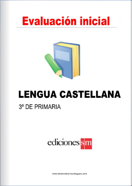 http://www.primerodecarlos.com/TERCERO_PRIMARIA/evaluacion_inicial/lengua3/Eval_inicial_lengua_3.html
