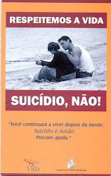 Respeite a Vida - Suicídio, Não!