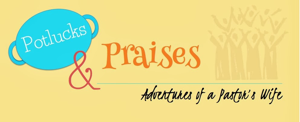 Potlucks and Praises - Adventures of a Pastor's Wife
