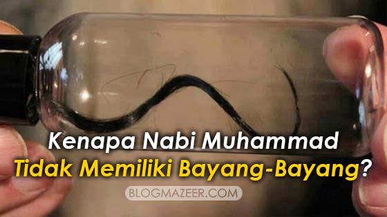 Penjelasan Kenapa Nabi Muhammad SAW Tidak Memiliki Bayang-Bayang