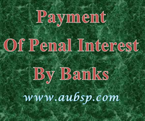 Payment of Penal Interest by Banks