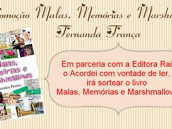 Promoção Nacional parceria com Editora Rai - Malas, Memórias e Marshmallows - Fernanda França