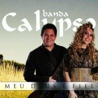 Banda Calypso – Meu Deus é Fiel