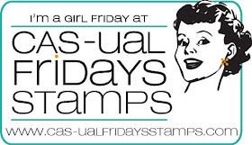 I design for CAS-ual Fridays Stamps!
