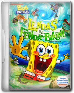 Download Bob Esponja Lendas da Fenda do Bikini DVDRip XViD Dublado + RMVB Dublado