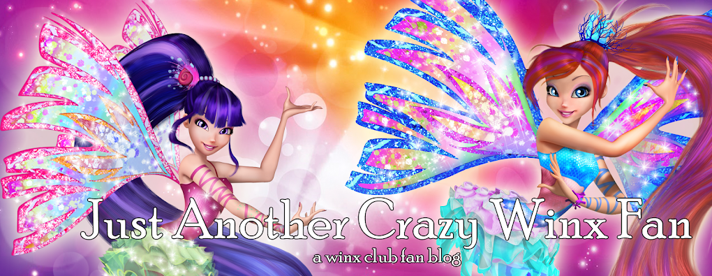 Just Another Crazy Winx Fan