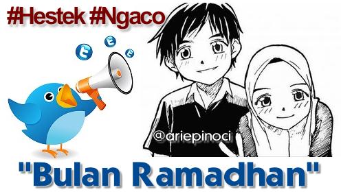 Hestek Ngaco Twitter Di Bulan Ramadhan