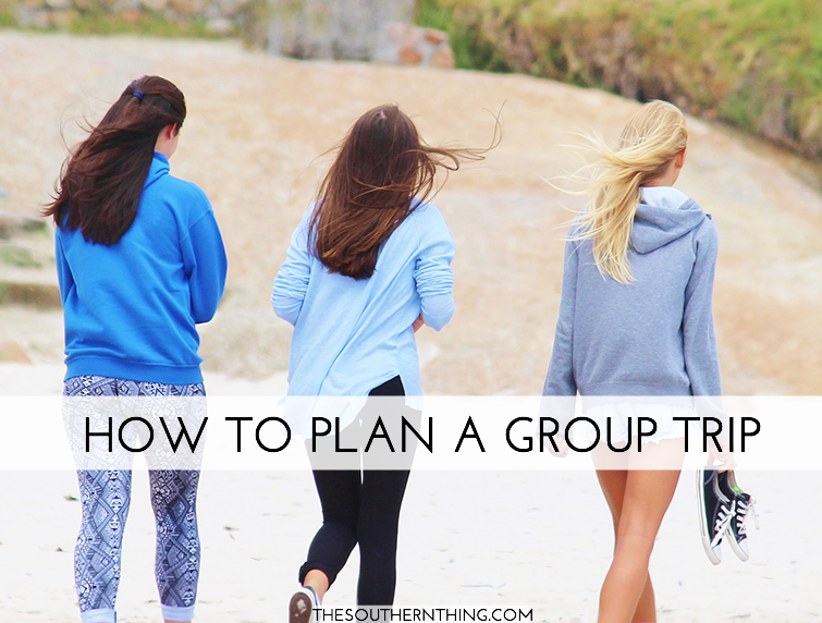 How to Plan a Group Trip