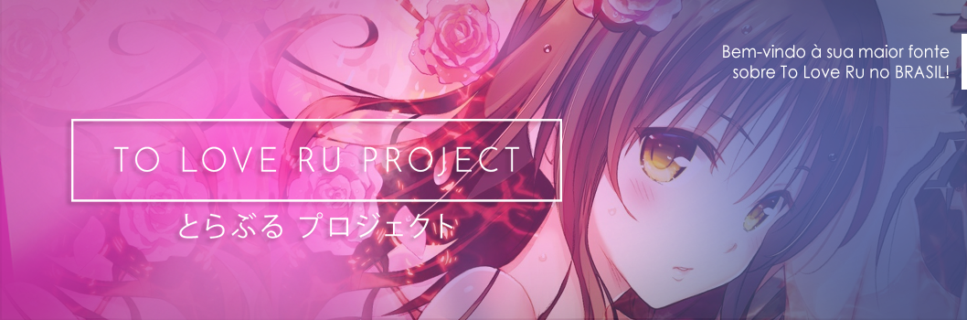To Love Ru PROJECT - O maior site de To Love-Ru do Brasil!