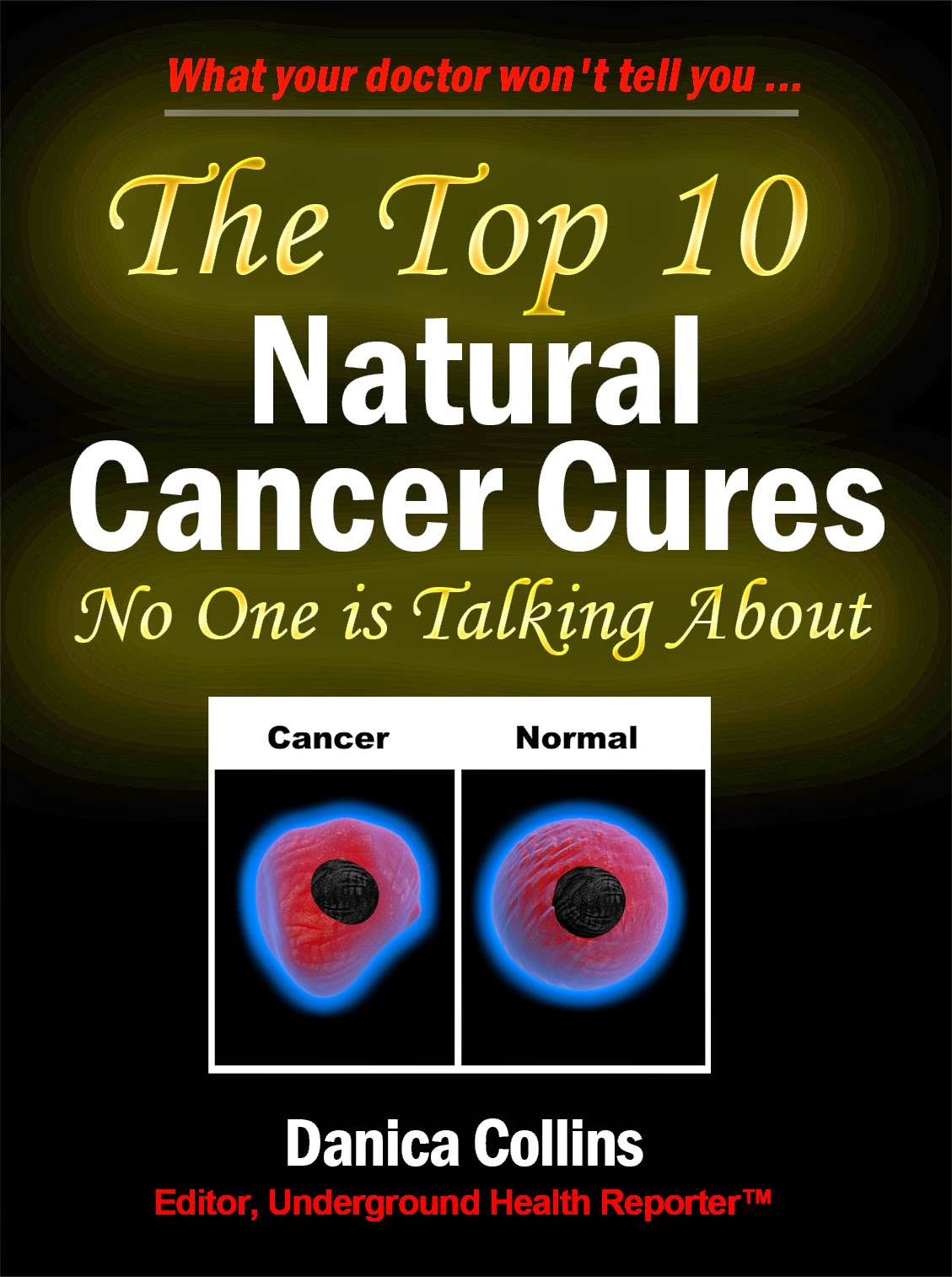 Natural Cancer Cures Your Doctor Won't Tell You About