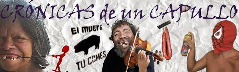 CRÓNICAS DE UN CAPULLO
