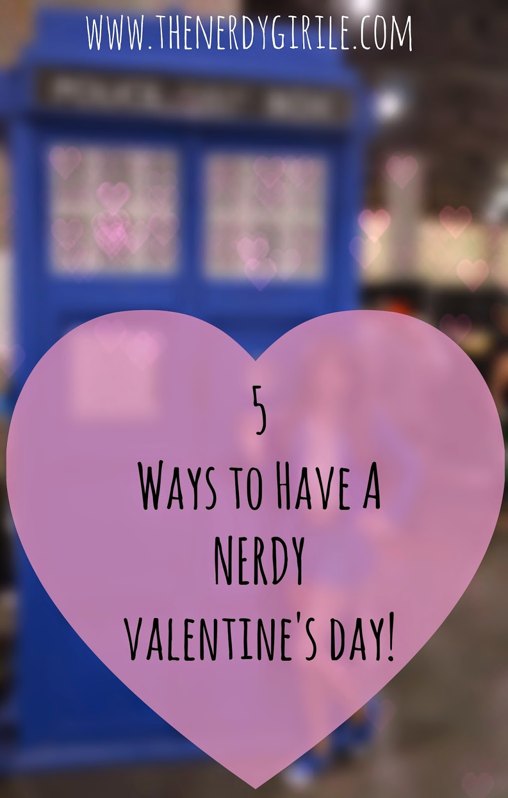 5 Tips For A Nerdy Valentineu0027s Day