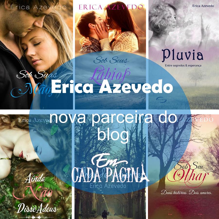[Parceria] Erica Azevedo