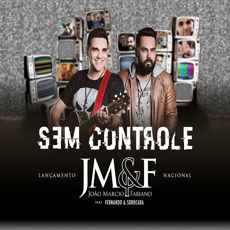 Baixar João Marcio e Fabiano Part. Fernando e Sorocaba - Sem Controle 2016,