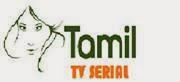Tamil Serials Online,Suntv Serial,Vijaytv Serial,Rajtv Serial,Zeetv Serial,Tv Special Programs