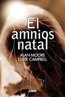 El amnios natal,Alan Moore, Eddie Campbell ,Astiberri  tienda de comics en México distrito federal, venta de comics en México df