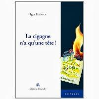 """Igor FUTTERER, """"La cigogne n'a qu'une tête"""","""