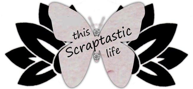 This Scraptastic Life!