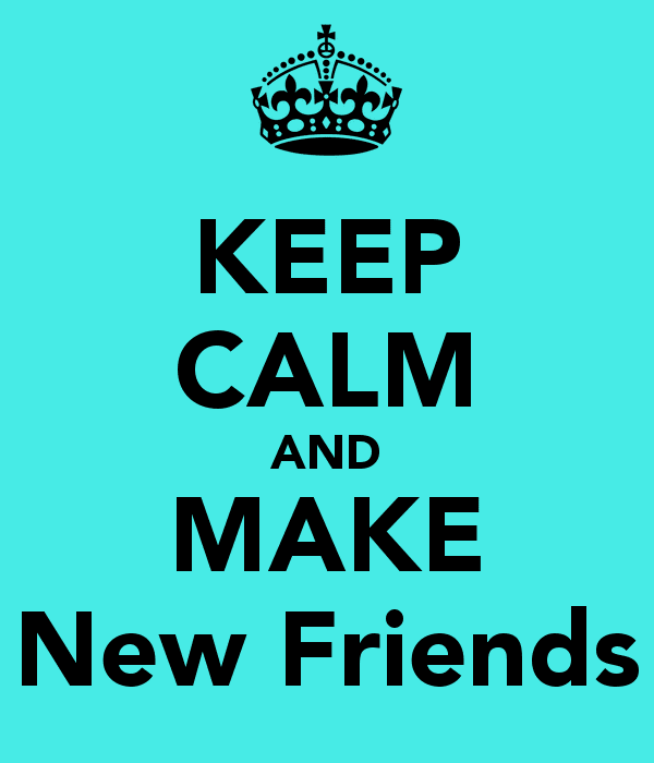 make new friend New friends and old friends submitted by: busy4 make new friends, but keep the old those are silver, these are gold new-made friendships, like new wine.