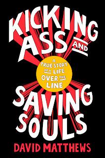 Kicking Ass and saving souls - David Matthews