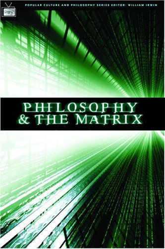 the matrix philosophy Matrix and philosophy, the (popular culture and philosophy) - kindle edition by editor, william irwin, william irwin download it once and read it on your kindle device, pc, phones or tablets.