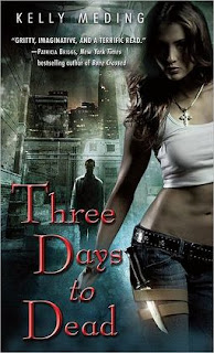 Three Days to Dead by Kelly Meding (Dreg City #1)