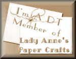 Proud to be a DT member for Lady Annes Paper Crafts