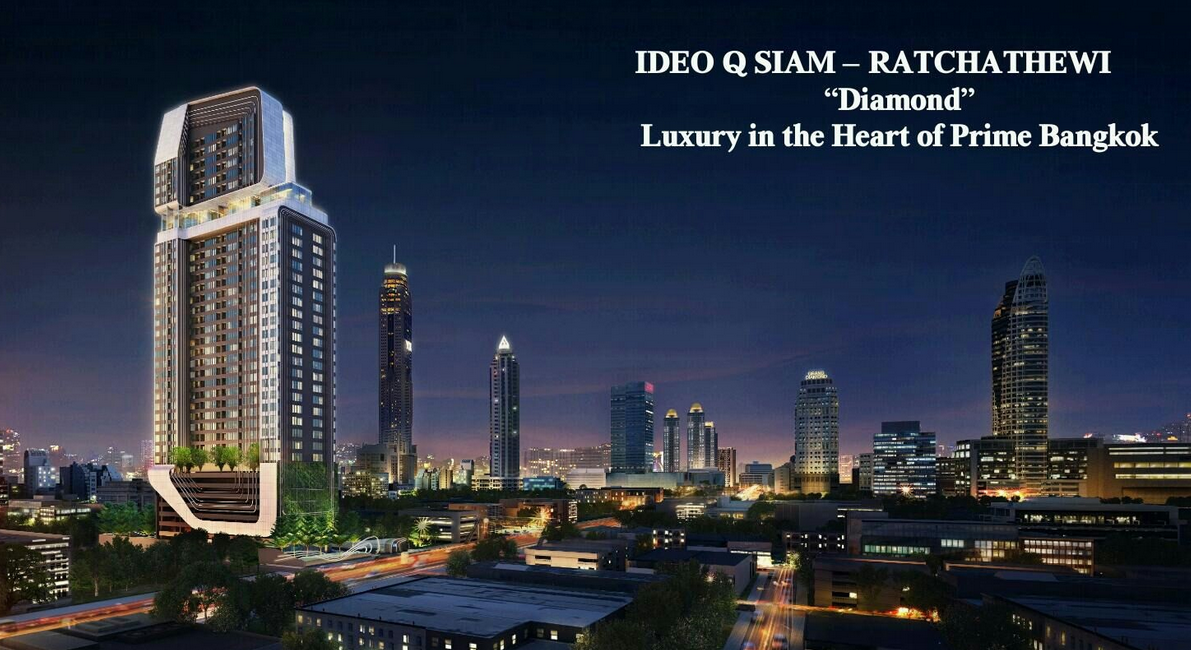 IDEO Q Siam- Ratchathewi – Luxury FreeHold At Heart of Bangkok – Thailand