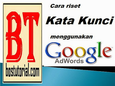 cara riset kata kunci menggunakan google adwords
