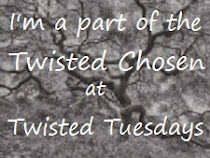I was a twisted chosen!
